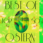 Best of Ostern - Top 50 by Various Artists