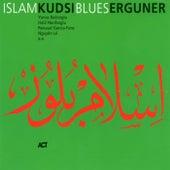 Islam Blues by Kudsi Erguner