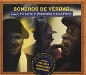 Soneros De Verdad Present Pío Leiva / Rubalcaba / Luis Frank by Soneros De Verdad