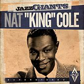 Jazz Giants (Remastered) by Nat King Cole