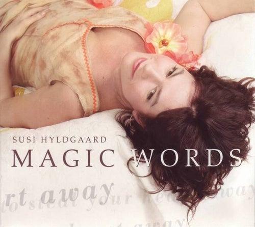 Magic Words by Susi Hyldgaard
