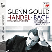 Handel: Suites for Harpsichord and J.S. Bach: Selections from The Well Tempered Clavier, Book II by Glenn Gould