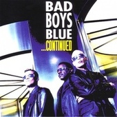 ...Continued by Bad Boys Blue