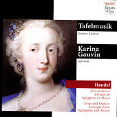 Arias and Dances, Excerpts from Agrippina and Alcina (Handel) de Karina Gauvin