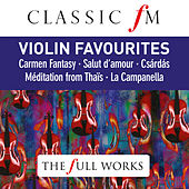 Violin Favourites (Classic FM: The Full Works) by Various Artists