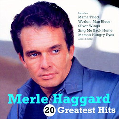 20 Greatest Hits by Merle Haggard