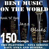 Best Music On the World, Vol.1 (150 Songs, Jazz, Blues, Rock 'n' Roll: The Platters, Nina Simone, Paul Anka and Others...) de Various Artists