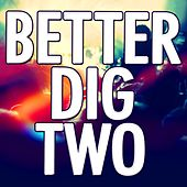 Better Dig Two by Audio Groove