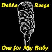 One for My Baby von Della Reese