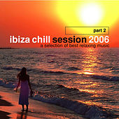 Ibiza Chill Session 2006 Part 2 von Various Artists