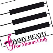 For Minors Only von Jimmy Heath