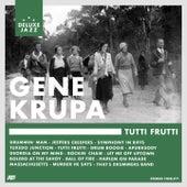Tutti Frutti de Gene Krupa