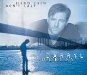 Hard Rain Don't Last by Darryl Worley