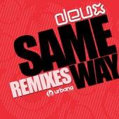 Same Way Remixes by Deux