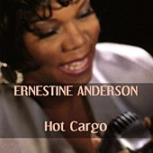 Ernestine Anderson: Hot Cargo by Ernestine Anderson