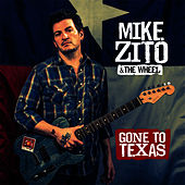 Gone to Texas by Mike Zito