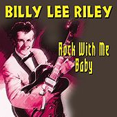 Billy Lee Riley (Rock With Me Baby) von Billy Lee Riley