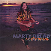 On The Beach by Marty Dread