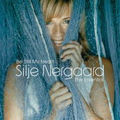 Be Still My Heart - The Essential by Silje Nergaard
