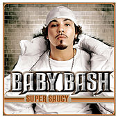 Super Saucy von Baby Bash