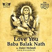Love You Baba Balak Nath by Daler Mehndi