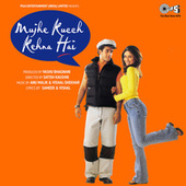 Mujhe Kucch Kehna Hai (Original Motion Picture Soundtrack) by Various Artists