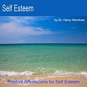 Enhancing My Self Esteem (Positive Affirmations for Self Esteem) by Dr. Harry Henshaw