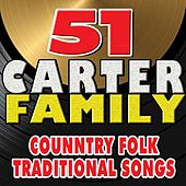 51 The Carter Family Country Folk Traditional  Songs (The Carter Family Country Folk) by The Carter Family