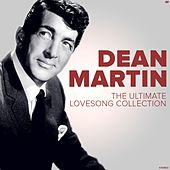 The Ultimate Lovesong Collection van Dean Martin