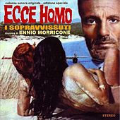 Ecce homo - I sopravvissuti (Original Motion Picture Soundtrack) by Ennio Morricone