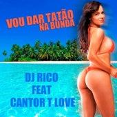 Vou Dar Tatao Na Bunda by DJ Rico