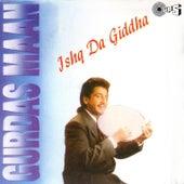 Ishq Da Giddha by Gurdas Mann