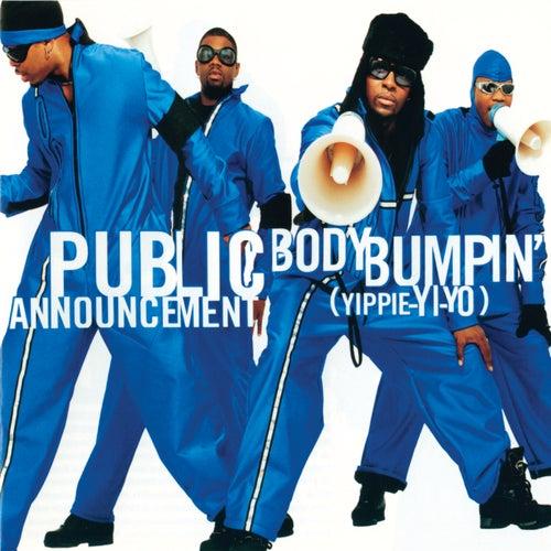 Body Bumpin' (Yippie-Yi-Yo) by Public Announcement