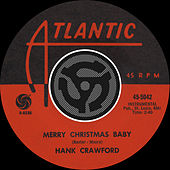 Merry Christmas Baby / Read 'Em And Weep [Digital 45] de Hank Crawford