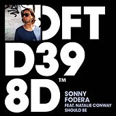 Should Be (feat. Natalie Conway) by Sonny Fodera