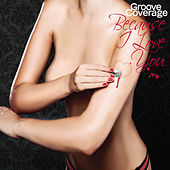 Because I Love You von Groove Coverage
