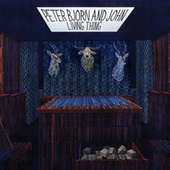 Living Thing by Bjorn And John Peter