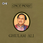 Once More by Ghulam Ali