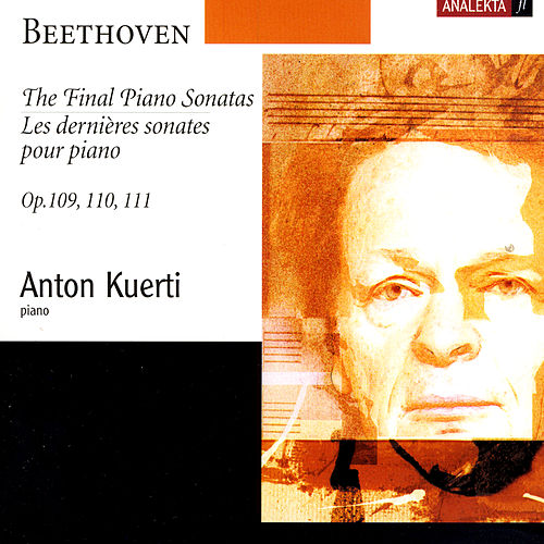 The Final Piano Sonatas, Op.109, 110, 111 (Beethoven) by Anton Kuerti
