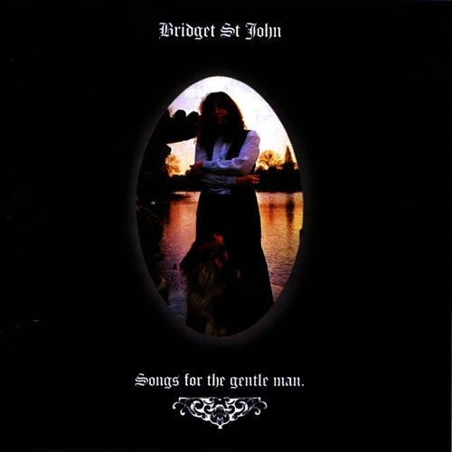 Songs For The Gentle Man by Bridget St. John