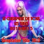 Le Classement De Tous les Tubes 2012-2013 (Compilation Hits 2013) von Various Artists