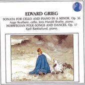 Grieg: Sonata for Cello and Piano in A minor, Op.36 / Norwegian Folk Songs and Dances, Op.17 by Aage Kvalbein