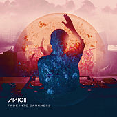Fade Into Darkness by Avicii