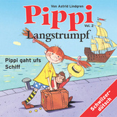Pippi Langstrumpf, Vol. 2 - Pippi gaht ufs Schiff von Kinder Schweizerdeutsch