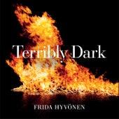 Terribly Dark by Frida Hyvönen