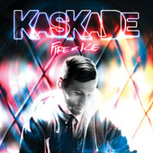 Fire & Ice by Kaskade