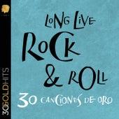 Long Live Rock  & Roll 30 Canciones De Oro de Various Artists