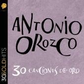 Antonio Orozco 30 Canciones De Oro de Antonio Orozco