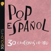 Pop Español 30 Canciones De Oro de Various Artists