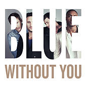 Without You by Blue